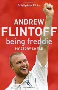 Being Freddie: My Story So Far - Andrew Flintoff