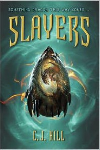 Slayers - C.J. Hill, Janette Rallison