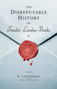 The Disreputable History of Frankie Landau-Banks - E. Lockhart