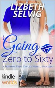 Sapphire Falls: Going Zero to Sixty (Kindle Worlds Novella) - Lizbeth Selvig