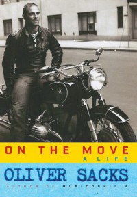 On the Move: A Life - Oliver Sacks