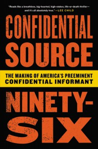 Confidential Source Ninety-Six: The Making of America's Preeminent Confidential Informant - C.S. 96, Rob Cea