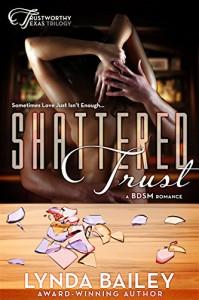 Shattered Trust (Trustworthy Texas Triology Book 1) - Lynda Bailey
