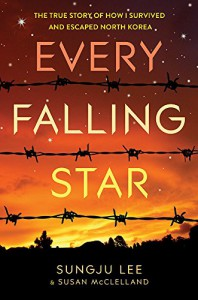 Every Falling Star: The True Story of How I Survived and Escaped North Korea - Susan Elizabeth McClelland, Sungju Lee
