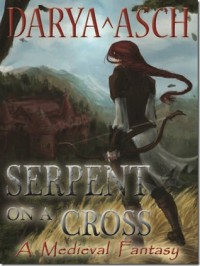 Serpent on a Cross (Book #1) - Darya Asch