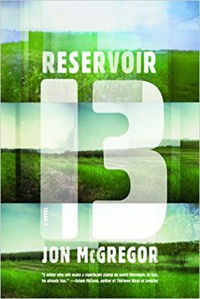 Reservoir 13: A Novel - Jon McGregor