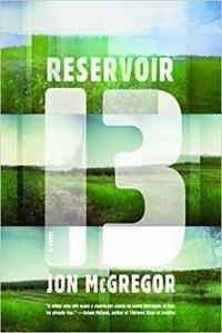 Reservoir 13: A Novel - Jon McGregor
