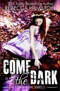 COME, THE DARK: - Rebecca  Hamilton