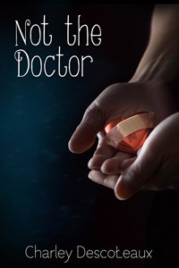 Not the Doctor - Charley Descoteaux