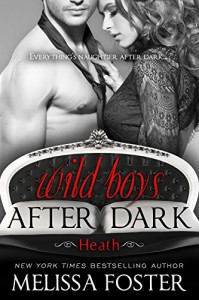Wild Boys After Dark: Heath - Melissa Foster