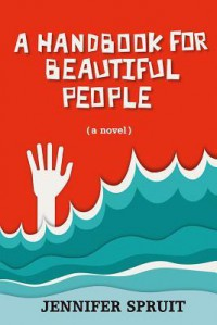 A Handbook for Beautiful People - Jennifer Spruit