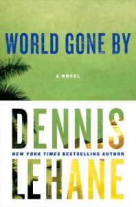 World Gone By - Dennis Lehane