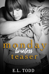 Monday (Timeless Teaser) - E. L. Todd, Final Edits
