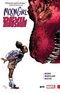 Moon Girl and Devil Dinosaur Vol. 1: BFF (Moon Girl and Devil Dinosaur (2015-)) - Natacha Bustos, Brandon Montclare, Amy Reeder, Amy Reeder
