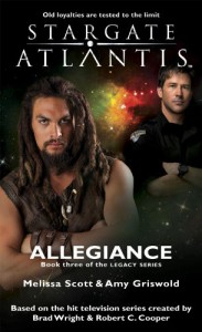 STARGATE ATLANTIS: Allegiance(Book three in the Legacy series) - 'Melissa Scott',  'Amy Griswold'
