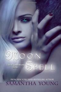 Moon Spell: a Tale of Lunarmorte novel: 1 - Samantha Young
