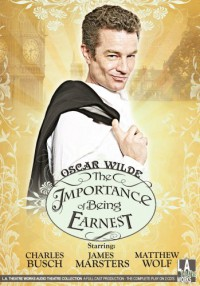 The Importance of Being Earnest - Oscar Wilde, James Marsters, Charles Busch, Emily Burgl