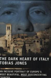 The Dark Heart of Italy - Tobias Jones