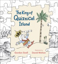 The King of Quizzical Island - Gordon Snell, David McKee