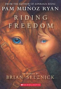 Riding Freedom - 'Pam Munoz Ryan',  'Pam Munoz Ryan'