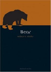 Bear (Reaktion Books - Animal) - Robert E. Bieder