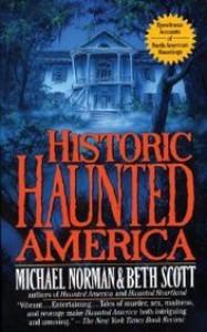 Historic Haunted America - Michael Norman, Beth Scott