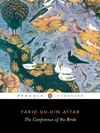 The Conference of the Birds - Farid al-Din Attar, Dick Davis, Afkham Darbandi