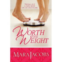 Worth The Weight: Trying Out A New Body On An Old Flame: The Nice One (The Worth, #1) - Mara Jacobs