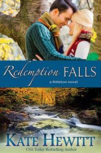 Redemption Falls: A Littleton Novel - Kate Hewitt