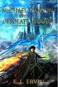 Michael Hanson and The Desolate Woods (The Powers of Ezron Book 1) - E.L. Ervin