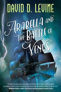 Arabella and the Battle of Venus (The Adventures of Arabella Ashby) - David D. Levine