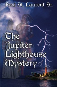 The Jupiter Lighthouse Mystery - Frederic R St. Laurent Sr.