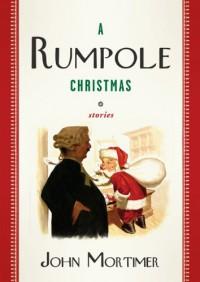 A Rumpole Christmas: Stories - John Mortimer