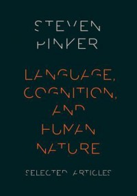 Language, Cognition, and Human Nature - Steven Pinker