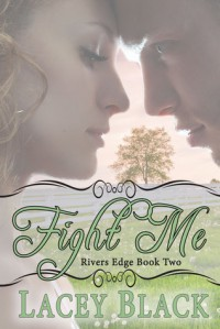 Fight Me (Rivers Edge Book 2) - Lacey Black