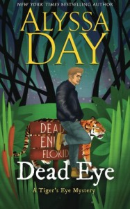 Dead Eye (A Tiger's Eye Mystery) (Volume 1) - Alyssa Day