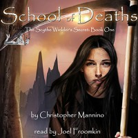 School of Deaths: The Scythe Wielder's Secret - Christopher Mannino, Christopher Mannino, Joel Froomkin
