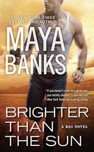Brighter Than the Sun (A KGI Novel) - Maya Banks
