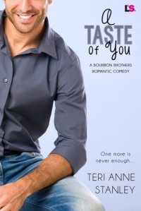 A Taste of You (Bourbon Brothers, #3) - Teri Anne Stanley
