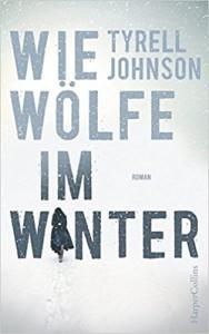 Wie Wölfe im Winter - Tyrell Johnson