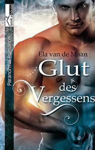 Glut des Vergessens - Into the dusk 3 - Ela van de Maan
