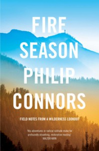 Fire Season: Field Notes from a Wilderness Lookout - Philip Connors