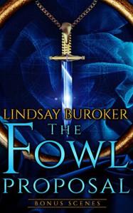 The Fowl Proposal Bonus Scenes (Dragon Blood) - Lindsay Buroker