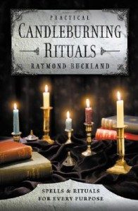 Practical Candleburning Rituals: Spells and Rituals for Every Purpose (Llewellyn's Practical Magick Series) - Raymond Buckland
