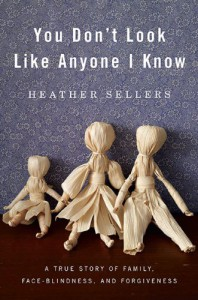 You Don't Look Like Anyone I Know - Heather Sellers