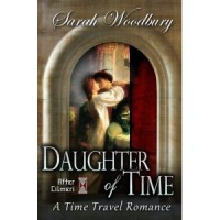 Daughter of Time: A Time Travel Romance (After Cilmeri, #0.5) - Sarah Woodbury