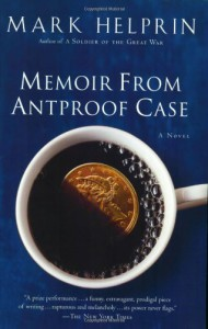Memoir From Antproof Case - Mark Helprin