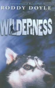 Wilderness - Roddy Doyle