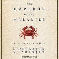 The Emperor of All Maladies - Siddhartha Mukherjee,  Stephen Hoye