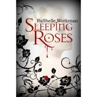 Sleeping Roses (Dead Roses, #1) - RaShelle Workman